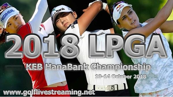 2018 LPGA KEB HanaBank Championship Live Stream