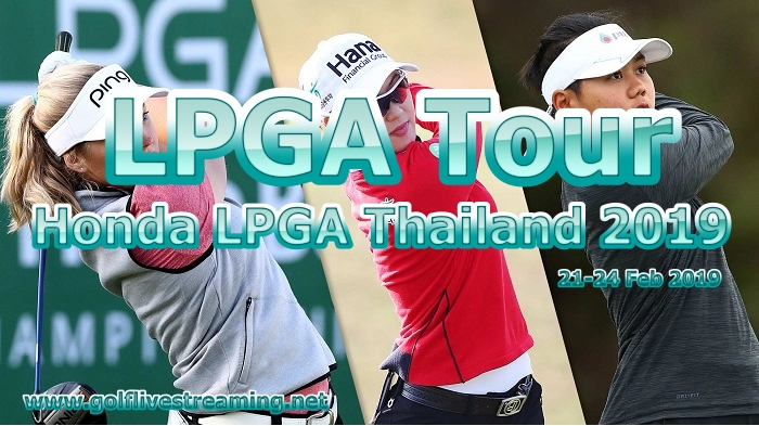 Honda LPGA Thailand 2019 Live Streaming