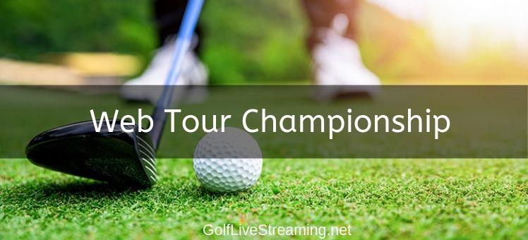Web Tour Championship 2018 Live Stream