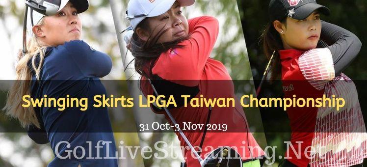 Swinging Skirts LPGA Taiwan Championship 2018 Live