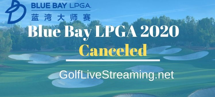 Blue Bay LPGA 2020 Canceled
