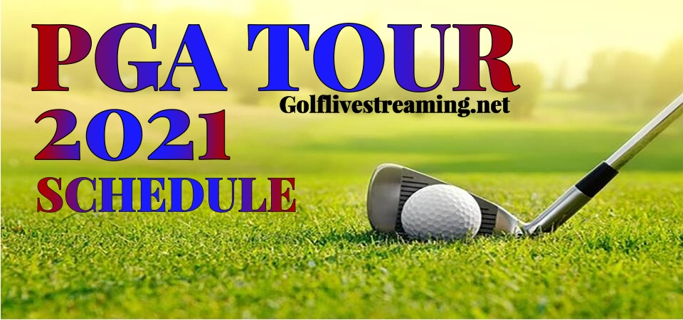 Golf PGA Tour Schedule 2021 Live Stream