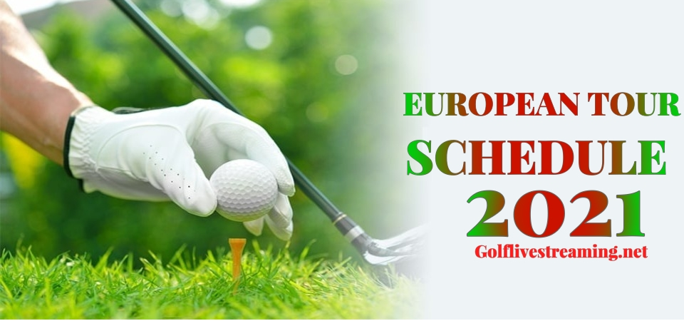 Golf European Tour 2021 Schedule Live Stream