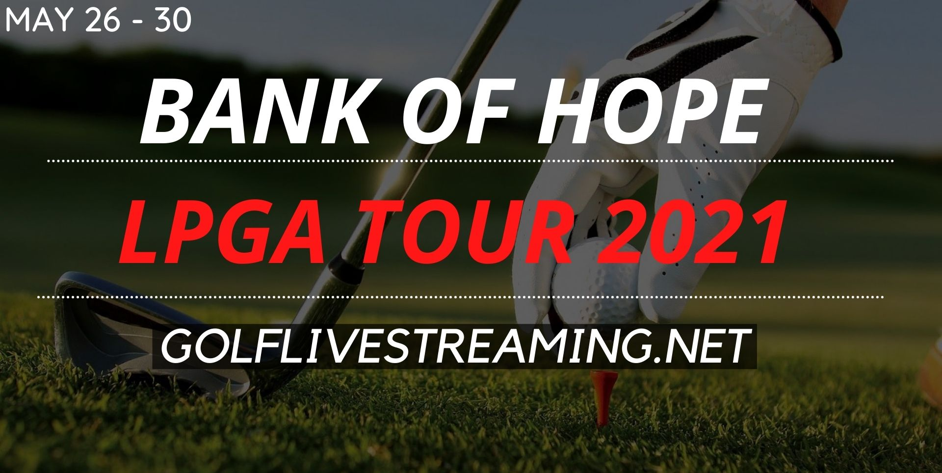 Bank Of Hope LPGA Match Play Live Stream