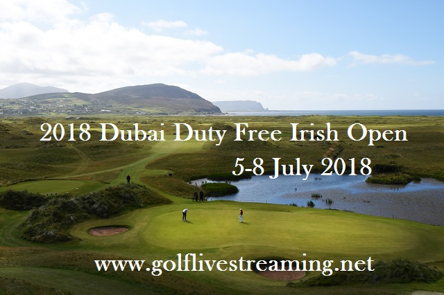2018 Dubai Duty Free Irish Open Live Stream