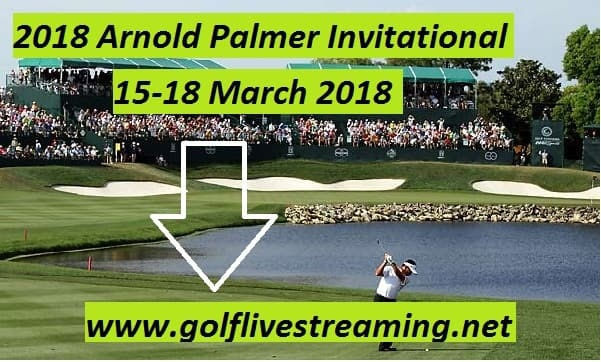 2018 arnold palmer invitational live stream