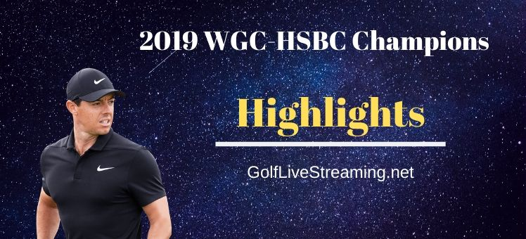 2019 WGC-HSBC Champions Full Extended Highlights