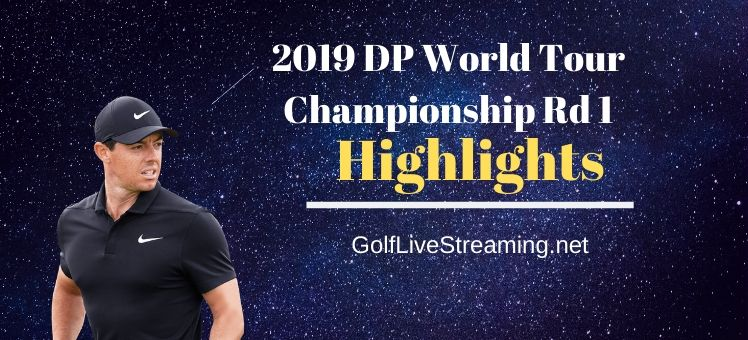 2019 DP World Tour Championship Rd 1 Highlights