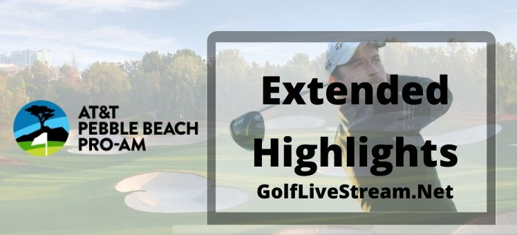 AT and T Pebble Beach Pro Am Extended Highlights 2020