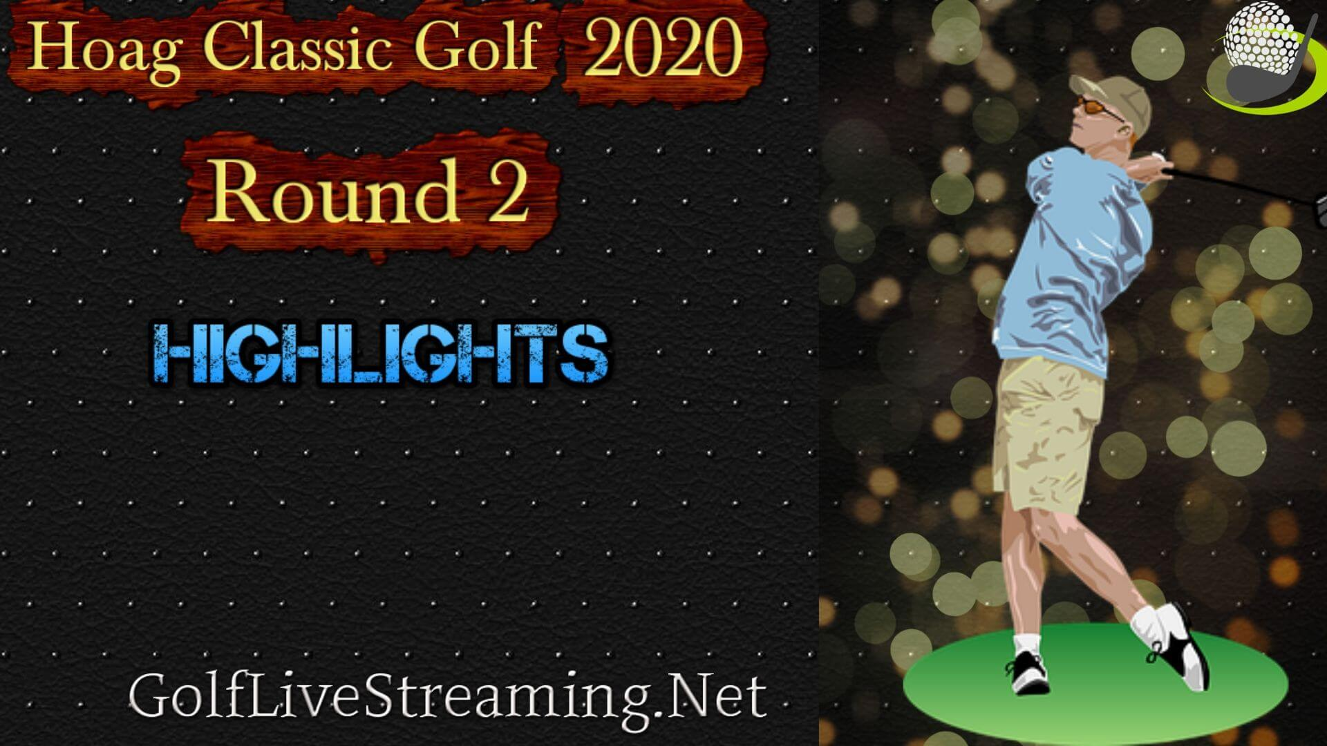 Hoag Classic Golf Rd 2 Highlights 2020