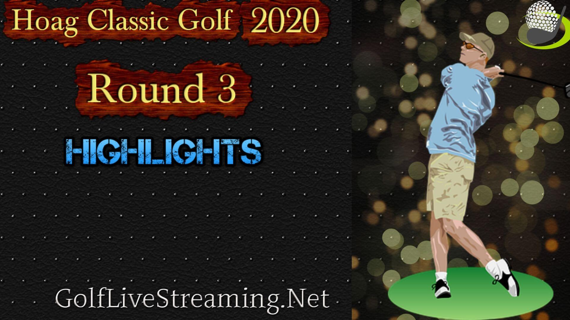 Hoag Classic Golf Rd 3 Highlights 2020