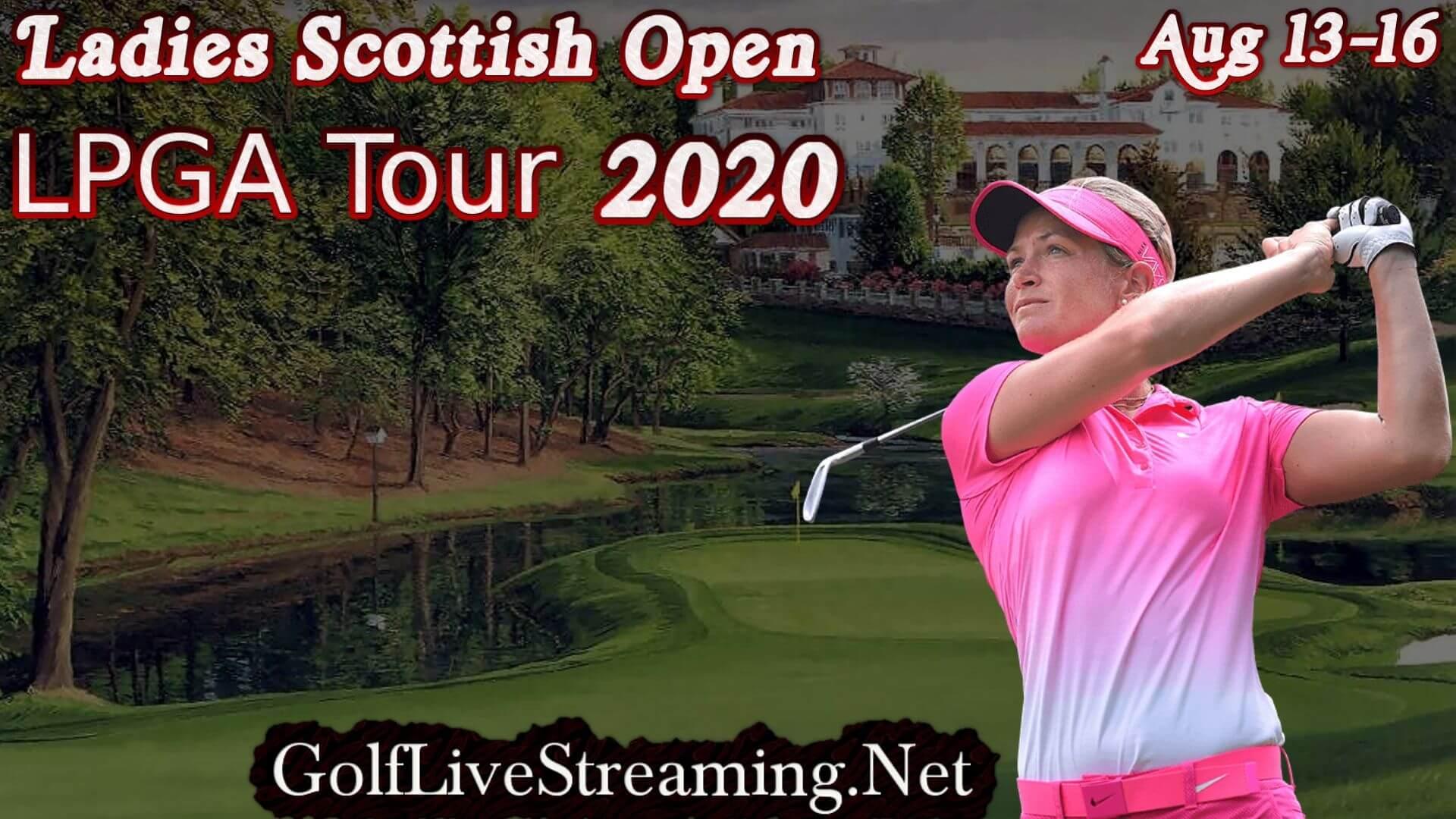 Ladies Scottish Open Live Stream 2020 | LPGA Round 1