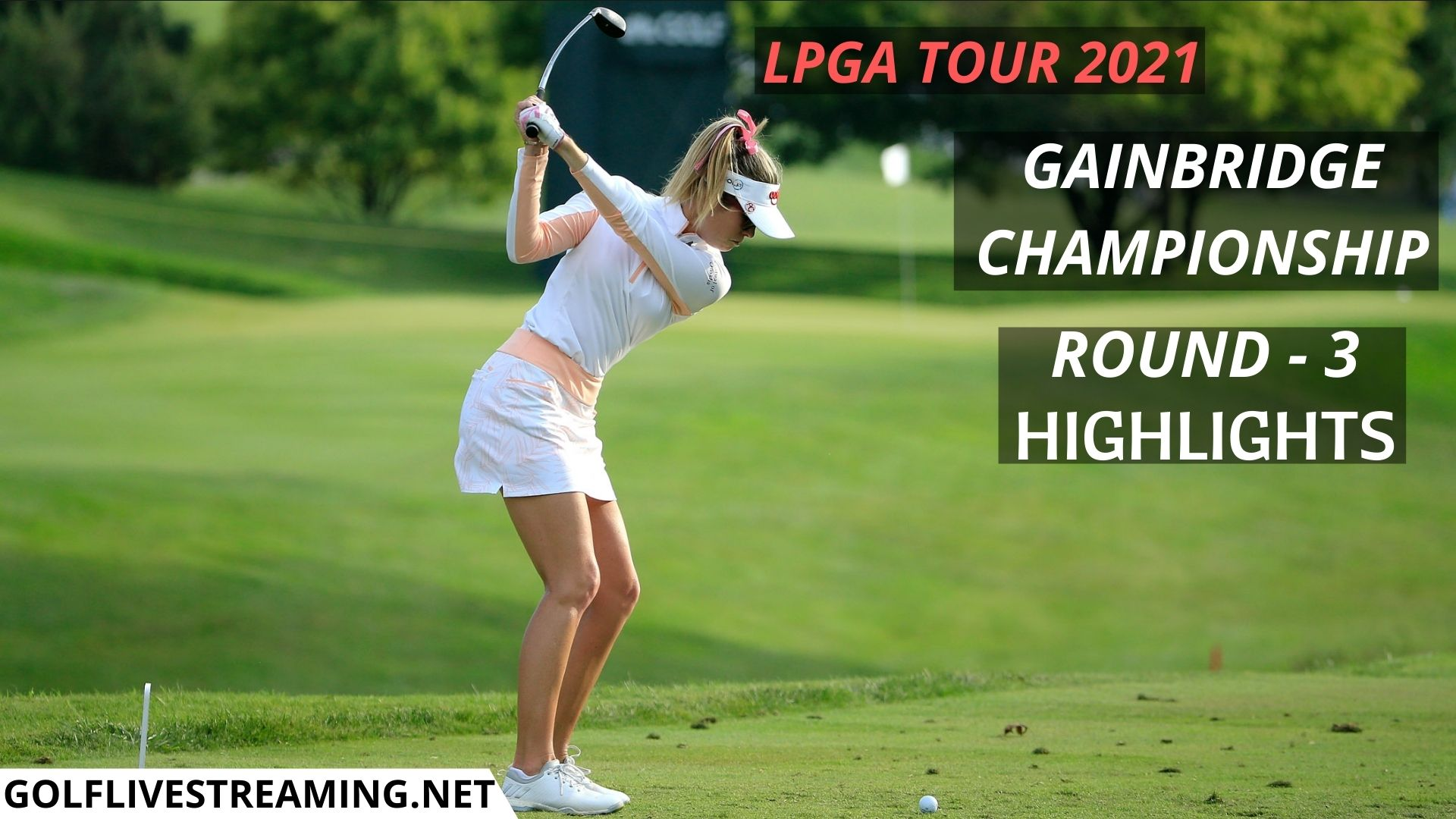 Gainbridge Championship Round 3 Highlights 2021 LPGA Tour