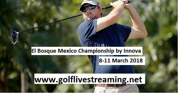 2018 El Bosque Mexico Championship Live