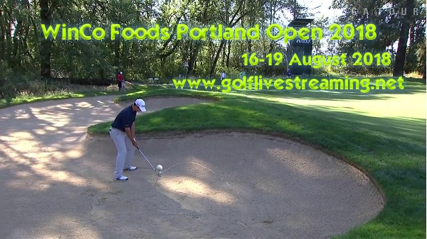 WinCo Foods Portland Open 2018 Live Stream