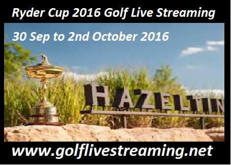 Ryder Cup 2016 Golf Live Streaming