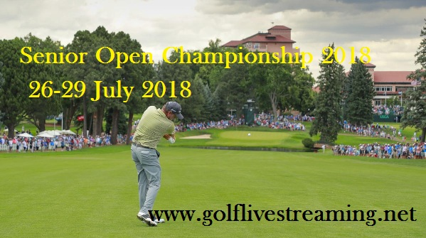 Senior Open Championship 2018 Live Streaming