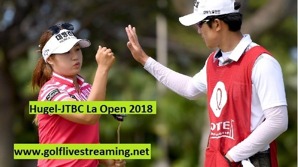 Watch Hugel-JTBC La Open 2018 Live