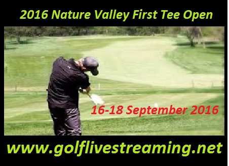 Nature Valley First Tee Open 2016 live