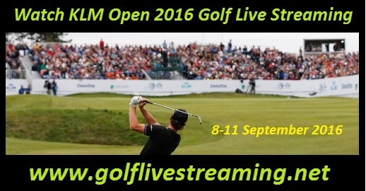 Watch KLM Open 2016 Golf Live Streaming