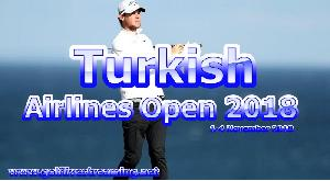 Turkish Airlines Open 2018 Live